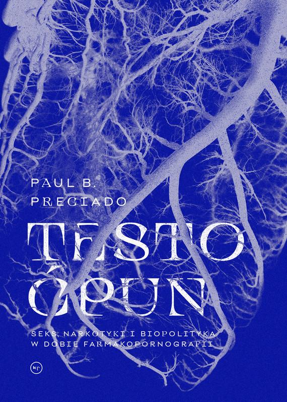 okładka Testo ćpunebook | epub, mobi | Paul B. Preciado