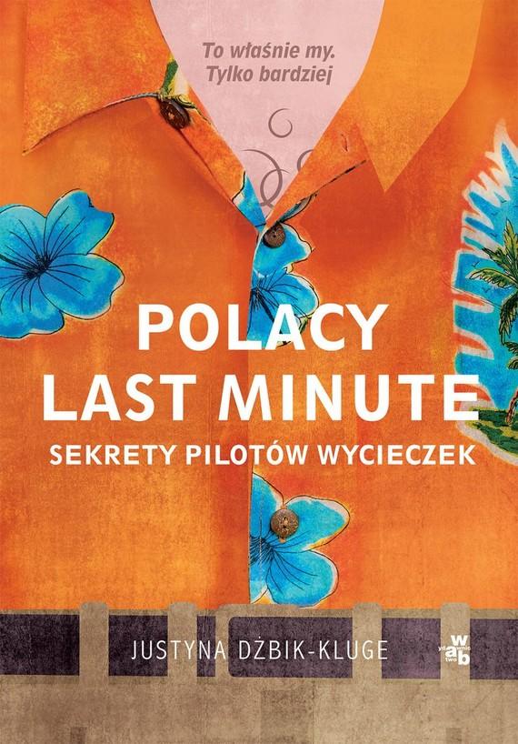okładka Polacy last minute. Sekrety pilotów wycieczek książka      Dżbik-Kluge Justyna