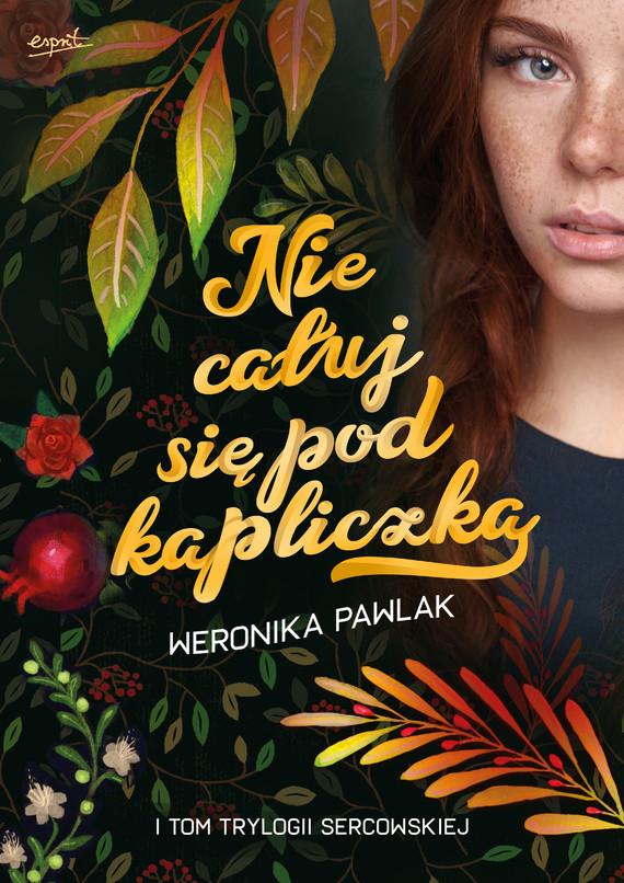 okładka Nie całuj się pod kapliczkąebook | epub, mobi | Pawlak Weronika