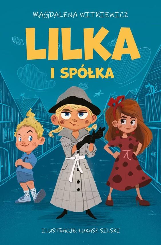 okładka Lilka i spółka książka      Magdalena Witkiewicz