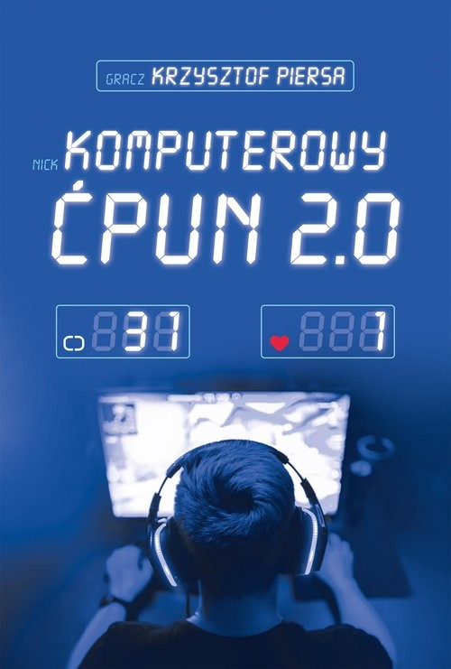 okładka Komputerowy ćpun 2.0książka |  | Krzysztof Piersa