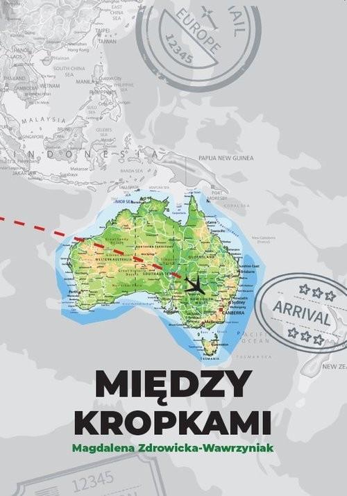 okładka Między kropkamiksiążka |  | Zdrowicka-Wawrzyniak Magdalena