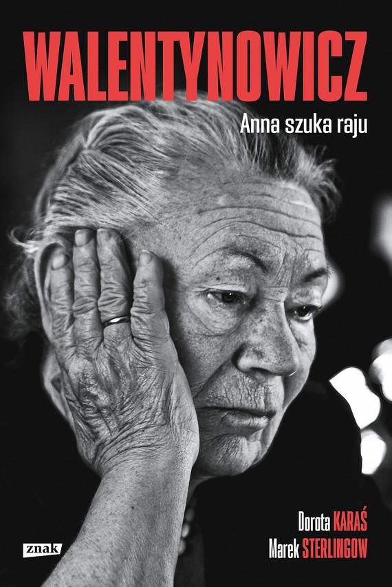 okładka Walentynowicz. Anna szuka rajuebook | epub, mobi | Dorota Karaś, Marek Sterlingow