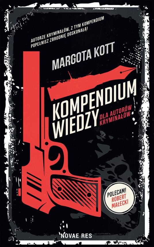 okładka Kompendium wiedzy dla autorów kryminałówebook | epub, mobi | Margota Kott