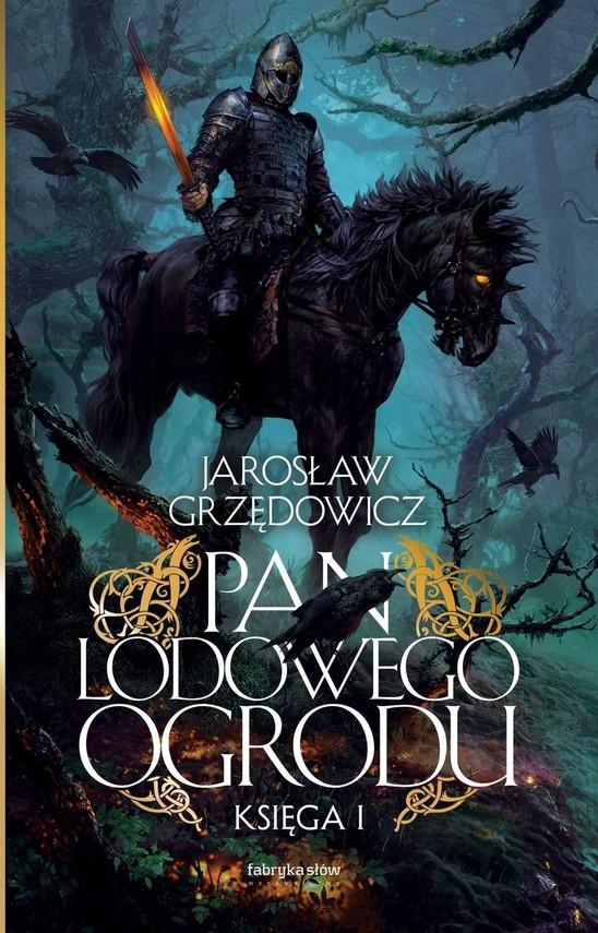 okładka Pan Lodowego Ogrodu. Księga 1 książka |  | Jarosław Grzędowicz