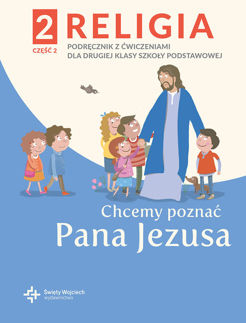 okładka Religia 2 Podręcznik z ćwiczeniami Część.2 - Chcemy poznać Pana Jezusaksiążka      ks. Paweł Płaczek red.