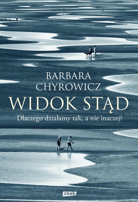 okładka Widok stąd. Dlaczego działamy tak, a nie inaczej? (rob.)ebook | epub, mobi | Barbara Chyrowicz