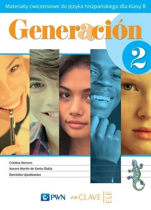 okładka Generacion 2 Materiały ćwiczeniowe do języka hiszpańskiego dla klasy 8 Szkoła podstawowaksiążka |  | Cristina Herrero, de Santa Olalla Aurora Martin, Dominika Ujazdowska