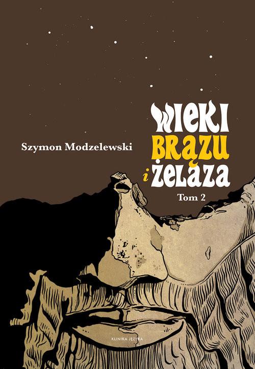 okładka Wieki brązu i żelaza Tom 2książka |  | Modzelewski Szymon