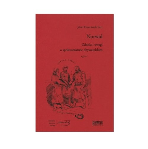okładka Norwid Zdania i uwagi o społeczeństwie obywatelskimksiążka      Józef Franciszek Fert