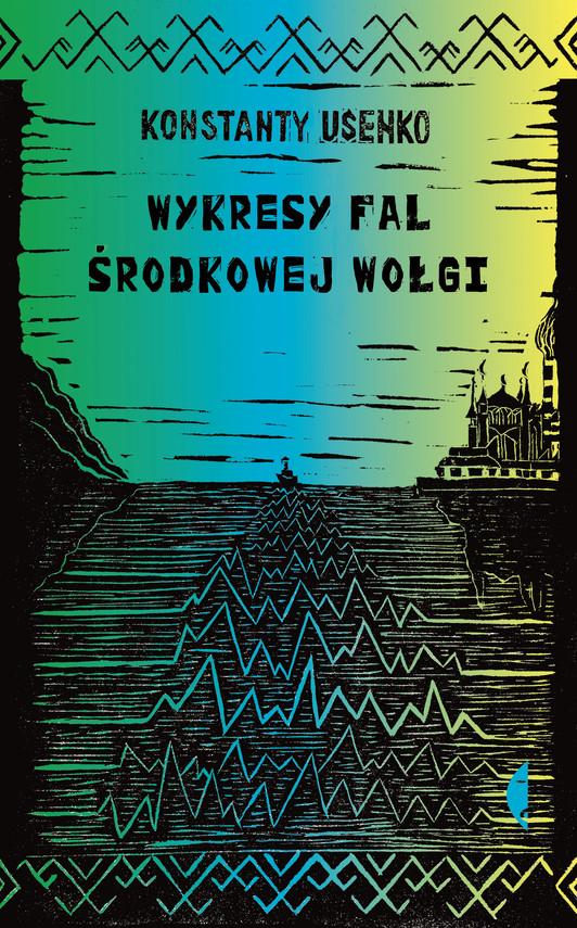 okładka Wykresy fal środkowej Wołgiebook | epub, mobi | Konstanty Usenko