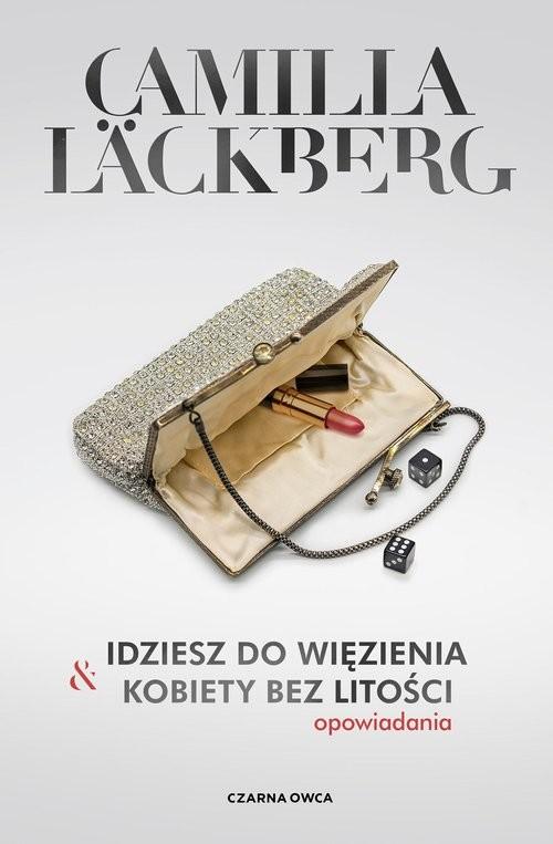 okładka Idziesz do więzienia i Kobiety bez litości Opowiadaniaksiążka |  | Camilla Läckberg