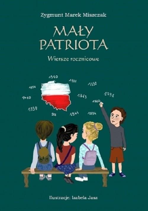 okładka Mały Patriota Wiersze rocznicoweksiążka      Zygmunt Marek Miszczak