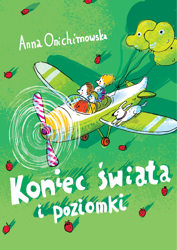 okładka Koniec świata i poziomkiebook | epub, mobi | Anna Onichimowska