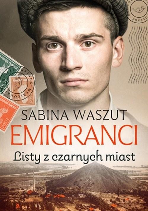 okładka Emigranci. Listy z czarnych miastksiążka |  | Sabina Waszut