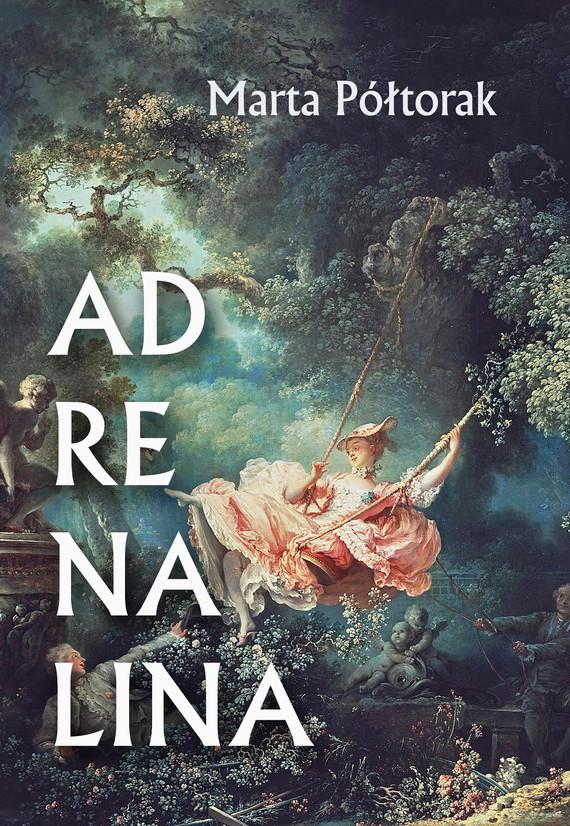 okładka Adrenalinaebook | pdf | Marta Półtorak