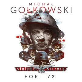 okładka Stalowe Szczury. Fort 72audiobook   MP3   Michał Gołkowski