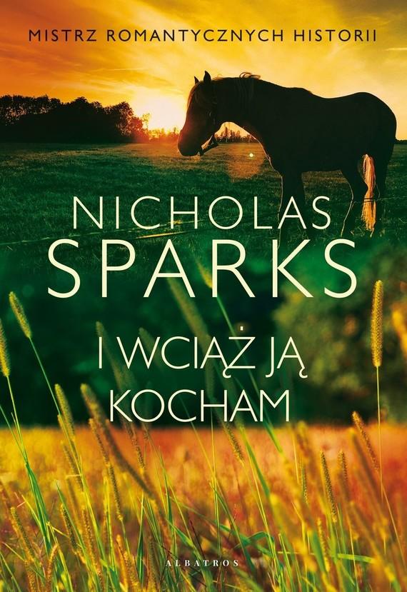 okładka I wciąż ją kocham książka |  | Nicholas Sparks
