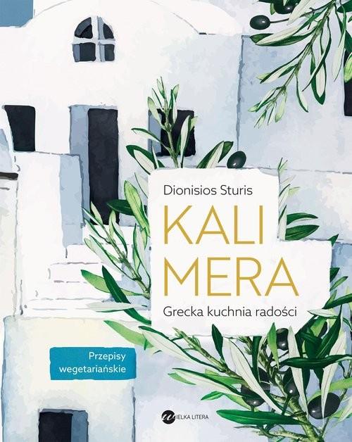 okładka Kalimera Grecka kuchnia radościksiążka      Dionisios Sturis