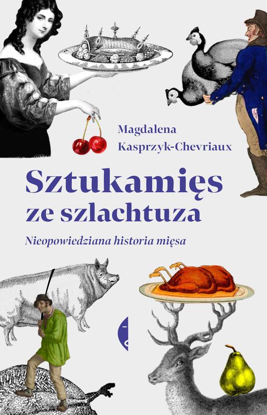 okładka Sztukamięs ze szlachtuzaebook   epub, mobi   Magdalena Kasprzyk-Chevriaux