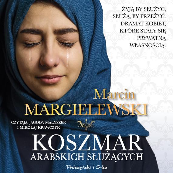 okładka Koszmar arabskich służącychaudiobook   MP3   Marcin Margielewski