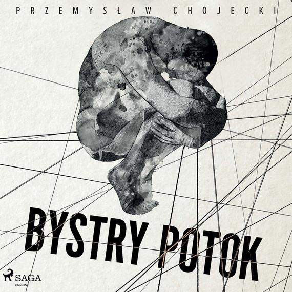 okładka Bystry potokaudiobook | MP3 | Przemysław Chojecki