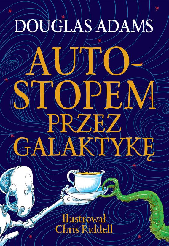 okładka Autostopem przez Galaktykę. Edycja ilustrowanaebook | epub, mobi | Douglas Adams