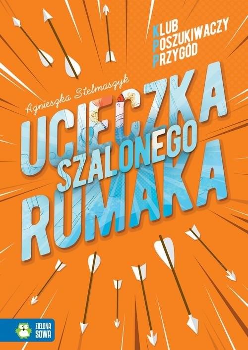 okładka Klub Poszukiwaczy Przygód Ucieczka szalonego rumakaksiążka |  | Agnieszka Stelmaszyk