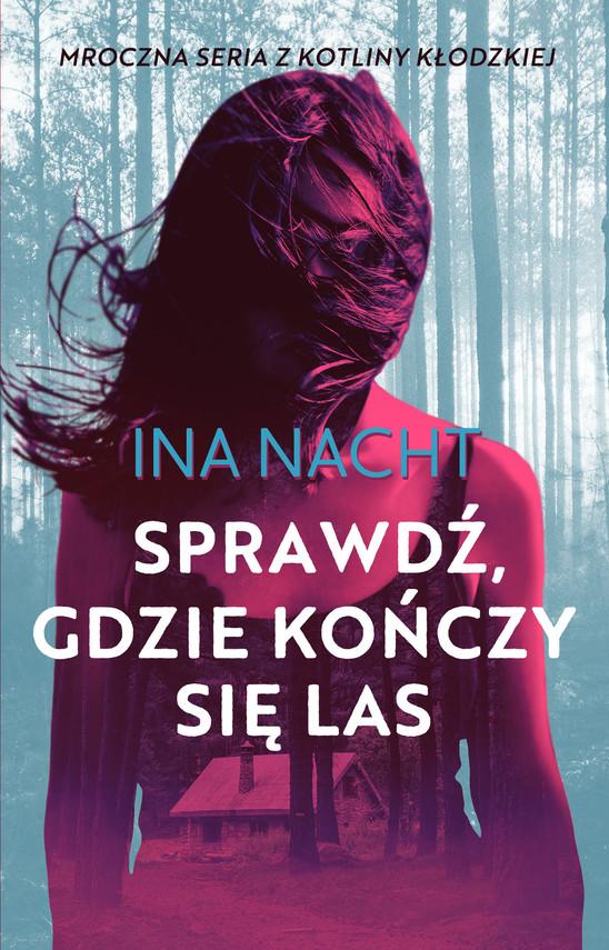 okładka Sprawdź, gdzie kończy się lasebook | epub, mobi | Ina Nacht