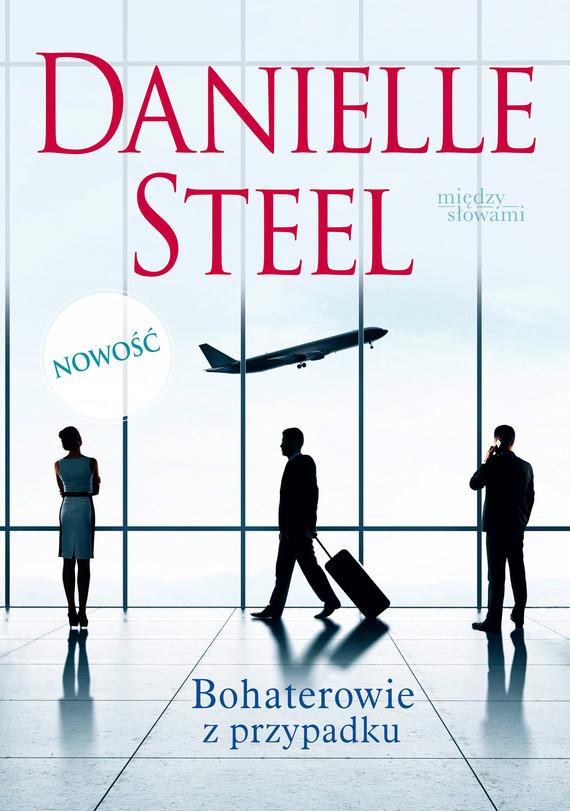 okładka Bohaterowie z przypadkuebook | epub, mobi | Danielle Steel
