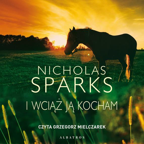 okładka I WCIĄŻ JĄ KOCHAMaudiobook | MP3 | Nicholas Sparks