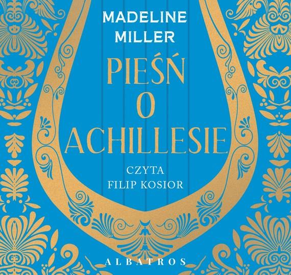 okładka PIEŚŃ O ACHILLESIEaudiobook   MP3   Madeline Miller