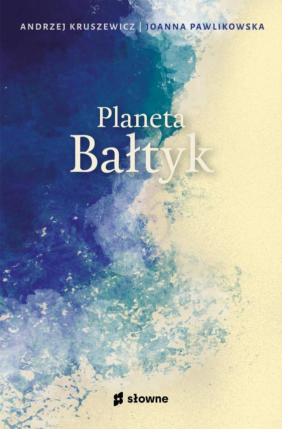 okładka Planeta Bałtykebook   epub, mobi   Andrzej Kruszewicz, Joanna Pawlikowska