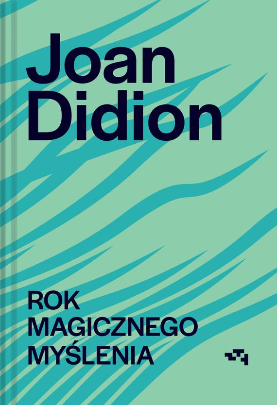 okładka Rok magicznego myśleniaebook | epub, mobi | Didion Joan