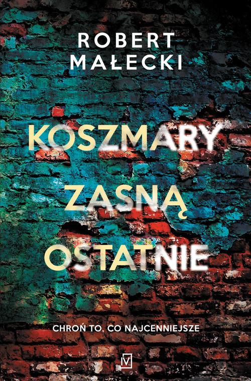 okładka Koszmary zasną ostatnieksiążka      Robert Małecki