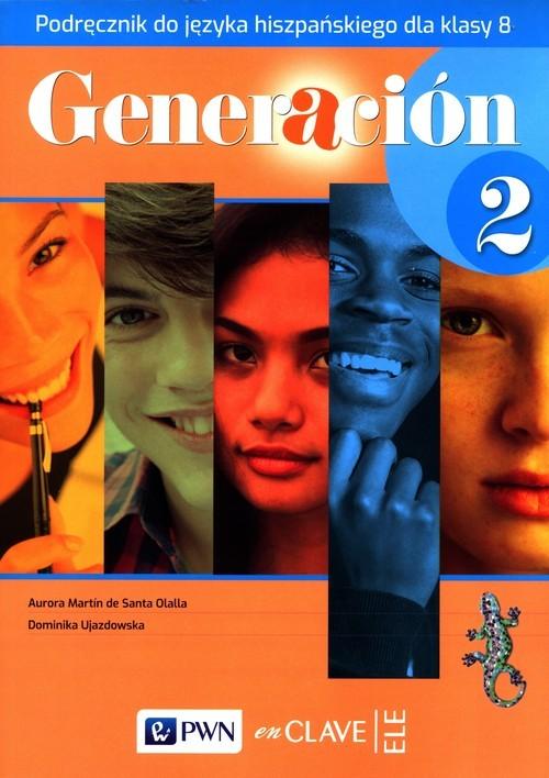 okładka Generacion 2 Podręcznik Szkoła podstawowaksiążka |  | Santa Olalla Aurora Martin de, Dominika Ujazdowska