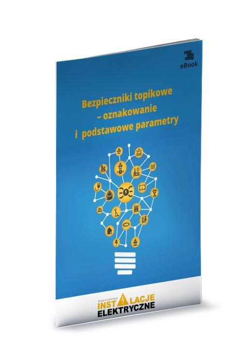 okładka Bezpieczniki topikowe – oznakowanie i podstawowe parametryebook   pdf   Michał Świerżewski