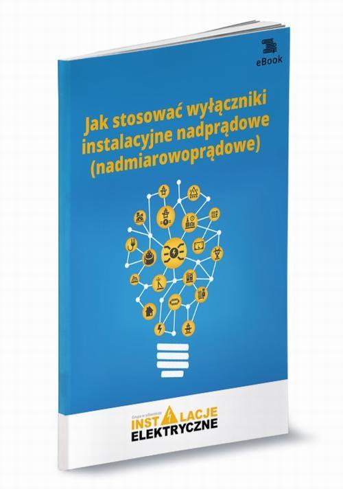 okładka Jak stosować wyłączniki instalacyjne nadprądowe (nadmiarowoprądowe)ebook   pdf   Michał Świerżewski