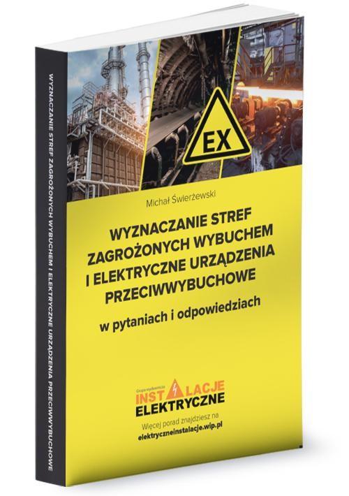 okładka Wyznaczanie stref zagrożonych wybuchem i elektryczne urządzenia przeciwwybuchowe w pytaniach i odpowiedziachebook | epub, mobi, pdf | Michał Świerżewski