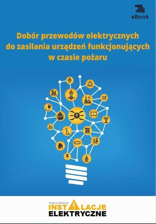 okładka Dobór przewodów elektrycznych do zasilania urządzeń funkcjonujących w czasie pożaruebook   pdf   Michał Świerżewski