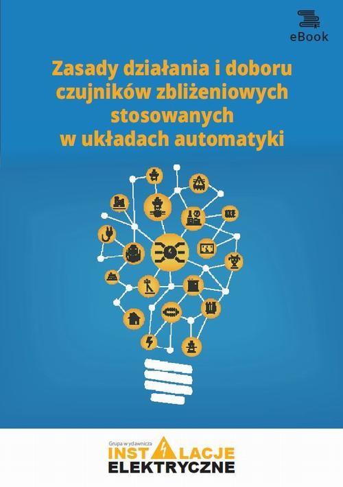 okładka Zasady działania i doboru czujników zbliżeniowych stosowanych w układach automatykiebook | pdf | Michał Świerżewski