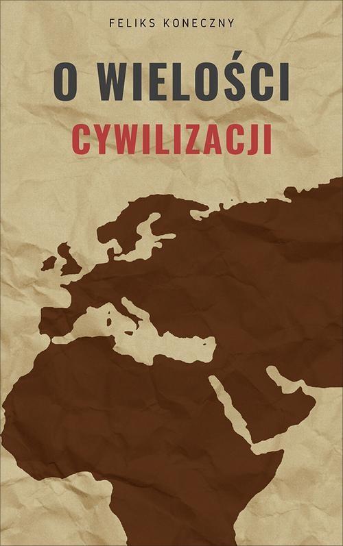 okładka O wielości cywilizacjiebook | epub, mobi | Feliks Koneczny