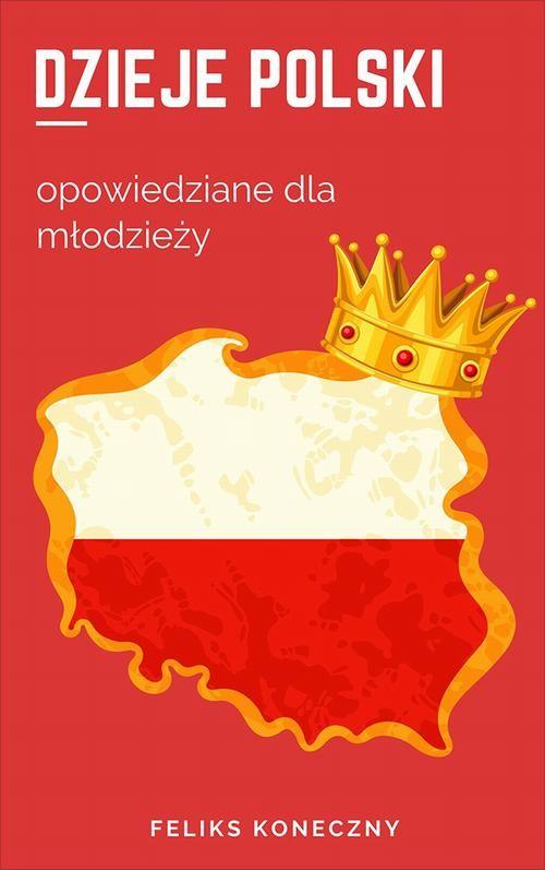 okładka Dzieje Polski opowiedziane dla młodzieżyebook | epub, mobi | Feliks Koneczny