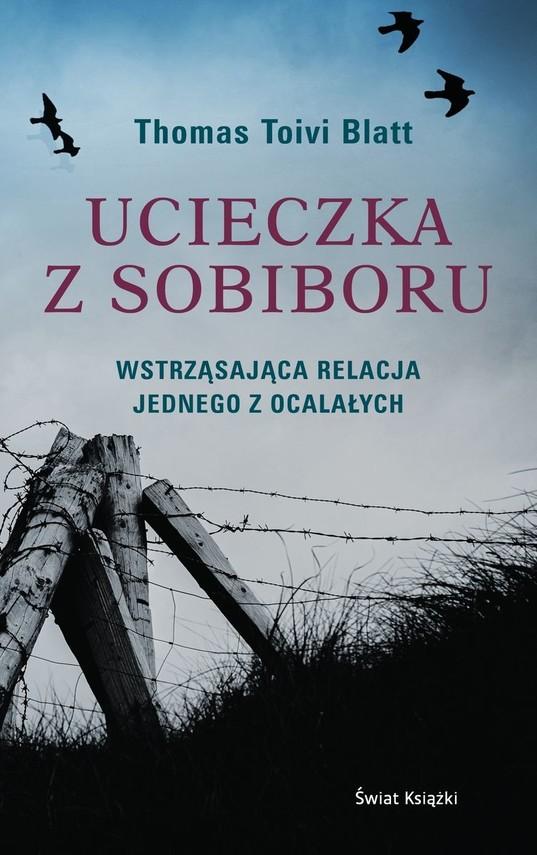 okładka Ucieczka z Sobiboru książka |  | Toivi Blatt Thomas