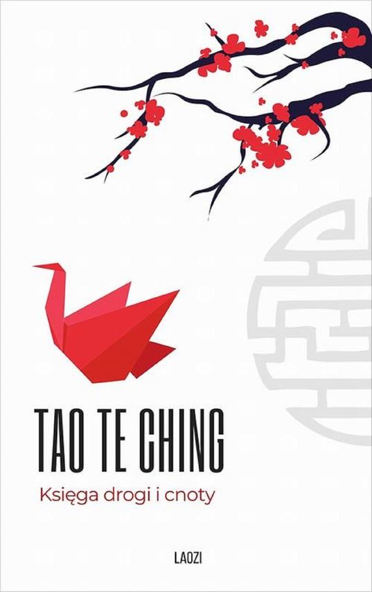okładka Tao Te Ching. Księga drogi i cnotyebook   epub, mobi   Laozi