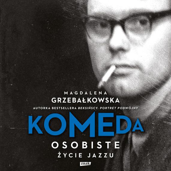 okładka Komeda. Osobiste życie jazzuaudiobook | MP3 | Magdalena Grzebałkowska