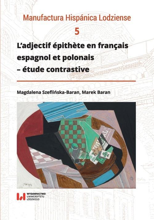 okładka L'adjectif épithete en français, espagnol et polonais - étude contrastiveksiążka      Magdalena Szeflińska-Baran, Marek Baran