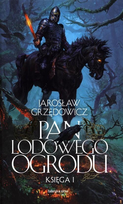 okładka Pan Lodowego Ogrodu Księga 1książka      Jarosław Grzędowicz