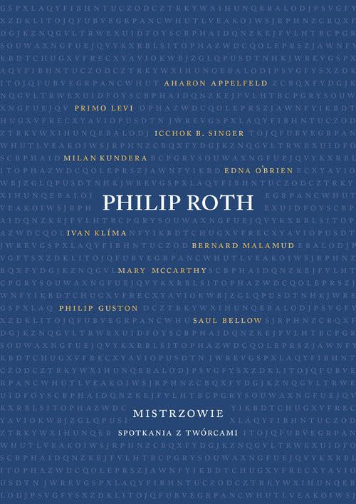 okładka Mistrzowie Spotkania z twórcamiksiążka      Philip Roth