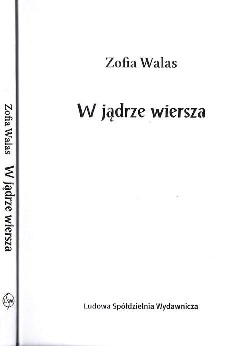 okładka W jądrze wierszaksiążka |  | Walas Zofia